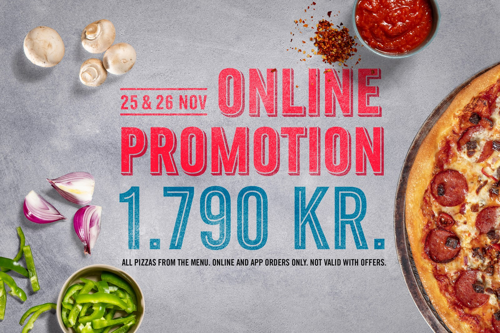 Online promotion. All pizzas from the menu for 1790 kr.